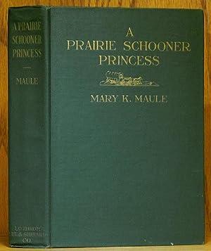 Prairie Schooner Princess: Maule, Mary K.