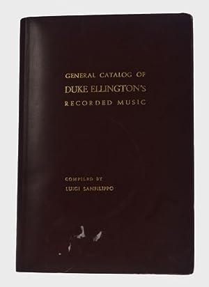 General Catalog of Duke Ellington's Recorded Music: Ellington, Duke. (1899-1974)]