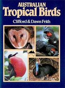 Australian Tropical Birds. A Selected Portfolio: Frith, Clifford &