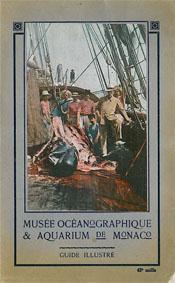 Illustrierter Führer (Walfängerschiff), 1. Auflage: Oceanographisches Museum Monaco