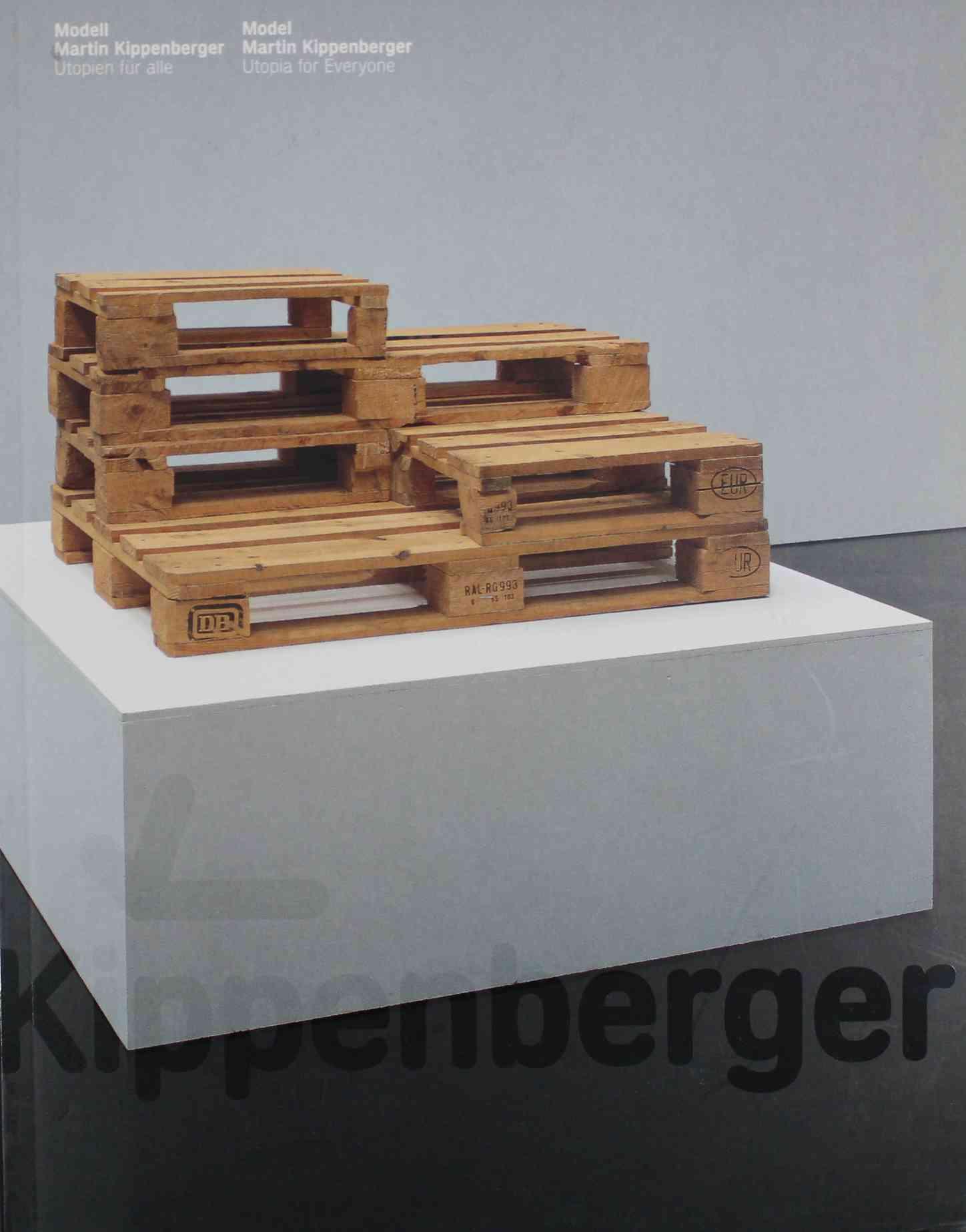 Modell Martin Kippenberger - Utopien Fuer Alle: Kippenberger, Martin .