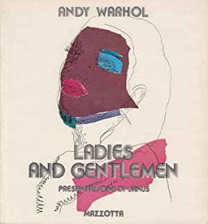 Ladies and Gentlemen: Warhol, Andy;