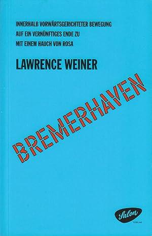 INNERHALB VORWÄRTSGERICHTETER BEWEGUNG / WITHIN FORWARD MOTION. . BREMERHAVEN: Weiner, ...