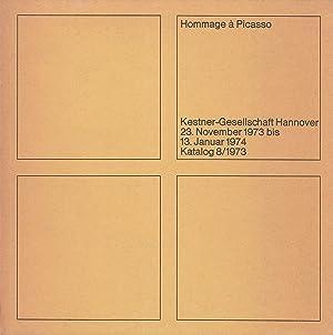 Hommage A Picasso. Kestner-Gesellschaft, Katalog 8/1973: Picasso, Pablo .