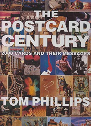 The Postcard Century. 2000 Cards And Their: Phillips, Tom .
