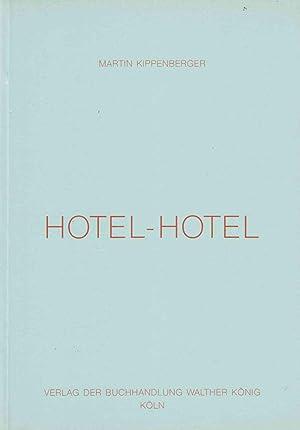 Hotel-Hotel. Gestempelt. Exempl. (Nr. 630/950): Kippenberger, Martin .