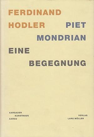 Ferdinand Hodler - Piet Mondrian. Eine Begegnung