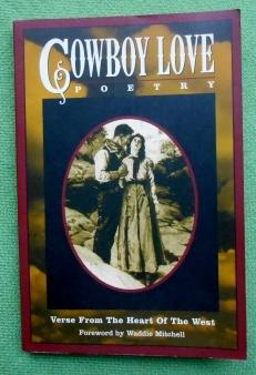 Cowboy Love Poetry. Verse from the Heart of the West. Foreword by Waddie Mitchell.