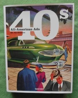 All-American Ads of the 40s. With an introduction by Willy R. Wilkerson III.