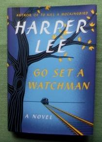 Go Set a Watchman. A Novel.