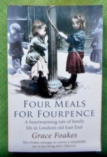 Four Meals for Fourpence. A heartwarming tale of family life in London's old East End.