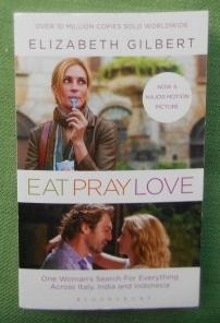 Eat Pray Love. One Woman's Search for Everything Across Italy, India and Indonesia.