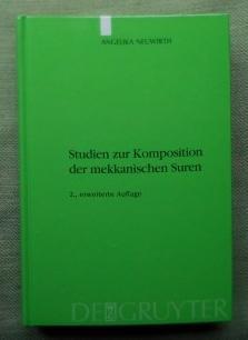 Studien zur Komposition der mekkanischen Suren. Die: Neuwirth, Angelika: