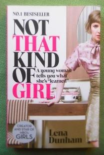 Not that Kind of Girl. A Young Woman Tells You What She's Learned.