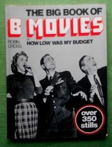 The Big Book of B Movies or How Low Was My Budget.