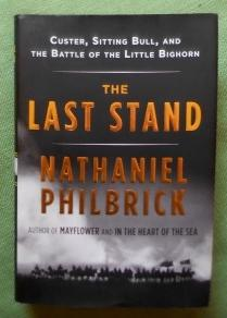 The Last Stand. Custer, Sitting Bull and the Battle of the Little Bighorn.