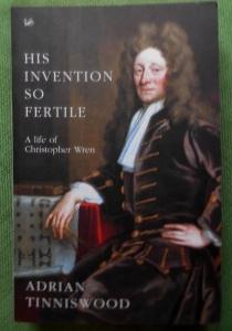 His Invention so Fertile. A Life of Christopher Wren.