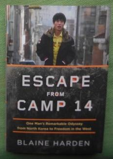 Escape from Camp 14. One Man's Remarkable Odyssey from North Korea to Freedom in the West.