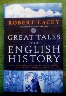 Great Tales from English History. The truth about King Arthur, Lady Godiva, Richard the Lionheart...