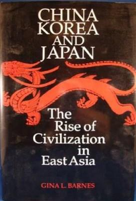 China, Korea and Japan. The Rise of Civilization in East Asia.