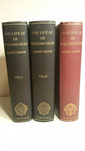 The Life of Sir William Osler. SPECIAL EDITION ON INDIA PAPER BOUND IN ONE VOLUME.: CUSHING, Harvey...