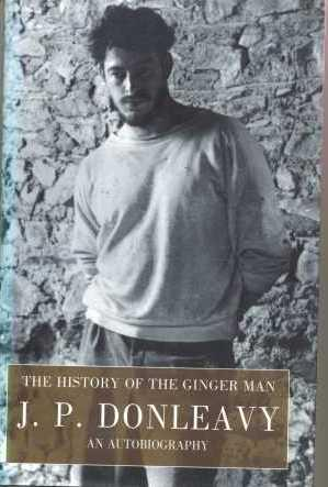 The History of the Ginger Man: Donleavy, J. P.