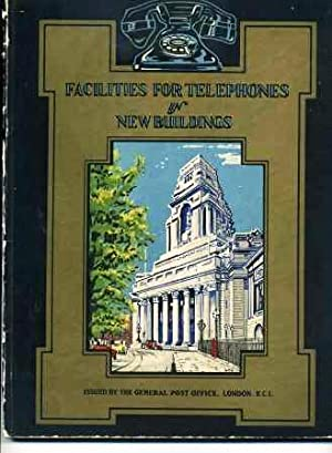 Facilities for Telephones in New Buildings (for the Use of Architects, Surveyors, Engineers and B...