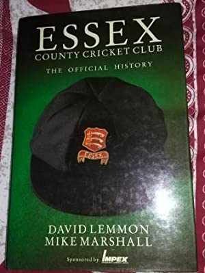 Essex County Cricket Club: The Official History: David Lemmon; Michael