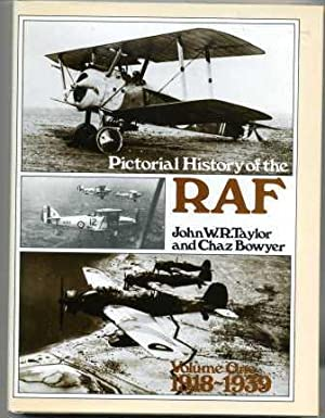 Pictorial History of the RAF Volume One: Taylor, John W.R.