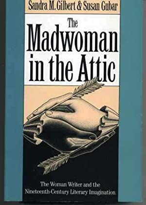 The Madwoman in the Attic : The: Gilbert, Sandra M.;