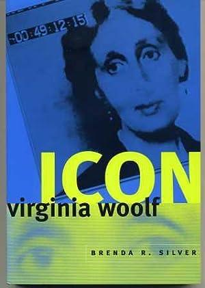 Virginia Woolf Icon: Silver, Brenda R.