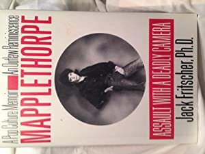 MAPPLETHORPE ASSAULT WITH A DEADLY CAMERA: JACK FRITSCHER PhD