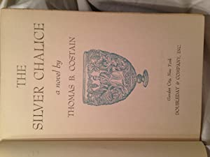 THE SILVER CHALICE: THOMAS B COSTAIN