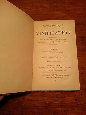 MANUEL PRATIQUE DE VINIFICATION - VINS NATURELS - VIN DE SUCRE - PIQUETTES - EAUX DE VIE - MARCS: ...
