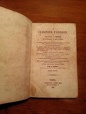 LE CUISINIER PARISIEN, OU MANUEL COMPLET D'ECONOMIE DOMESTIQUE, CONTENANT: LA CUISINE, LA ...