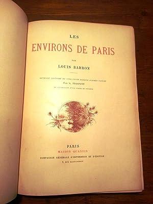 LES ENVIRONS DE PARIS. OUVRAGE ILLUSTRE' DE CINQ CENTS DESSINS D'APRES NATURE PAR ...