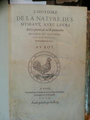 L'HISTOIRE DE LA NATURE DES OYSEAUX, AVEC: BELON PIERRE DU