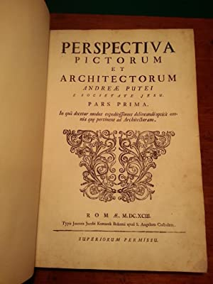 PERSPECTIVA PICTORUM ET ARCHITECTORUM ANDREAE PUTEI E: POZZO ANDREA (1642-1709)