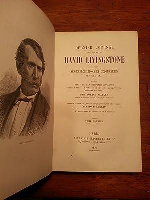 DERNIER JOURNAL DU DOCTEUR DAVID LIVINGSTONE RELATANT SES EXPLORATIONS ET DECOUVERTES DE 1866 A ...