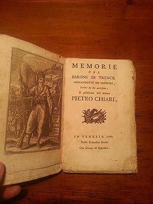 MEMORIE DEL BARONE DI TRENCK COMANDANTE DE' PANDURI, SCRITTE DA LUI MEDESIMO, E PUBBLICATE DALL...