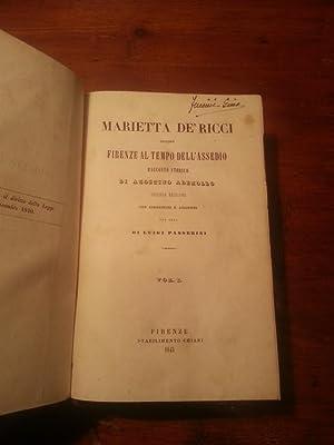 MARIETTA DE' RICCI OVVERO FIRENZE AL TEMPO DELL'ASSEDIO. RACCONTO STORICO. TRE TOMI ...