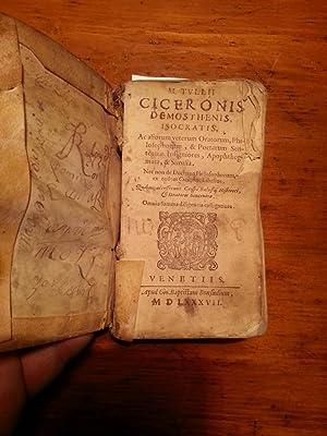 M. TULLII CICERONIS, DEMOSTHENIS, ISOCRATIS, AC ALIORUM VETERUM ORATORUM, PHILOSOPHORUM, & ...