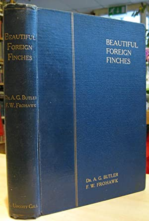 Beautiful Foreign Finches and Their Treatment in: Butler, Arthur G.,