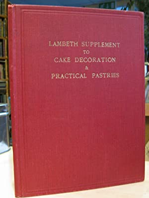 Lambeth Supplement to Cake Decoration & Practical: Lambeth, Joseph A.