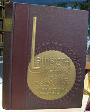 Lambeth Method of Cake Decoration and Practical: Lambeth, Joseph A.