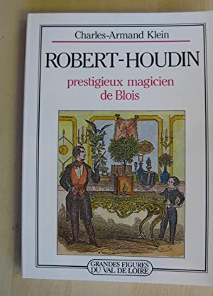 Robert-Houdin Prestigieux Magicien De Blois: Klein, Charles-Armand