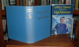 Lowell Thomas' Book of the High Mountains: Thomas, Lowell