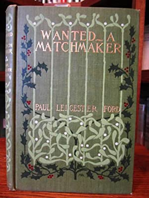 Wanted - A Matchmaker: Ford, Paul Leicester