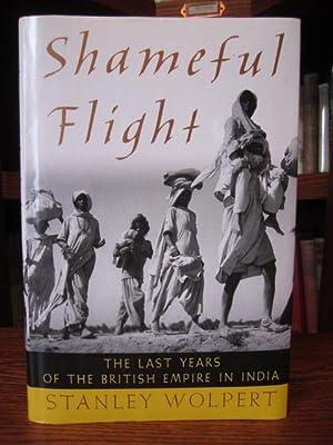 Shameful Flight - The Last Years of: Wolpert, Stanley