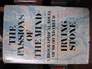 The Passions of the Mind - A Biographical Novel of Sigmund Freud: Stone, Irving